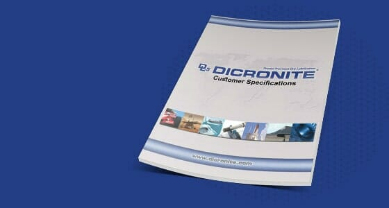 A brochure about Dicronite customer specifications